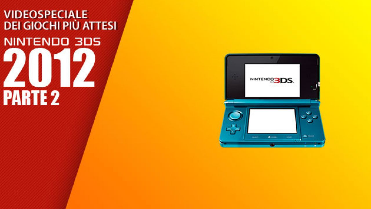 speciale I Giochi piu' Attesi del 2012 - Nintendo 3DS