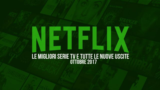 Netflix: Catalogo Serie TV Ottobre 2017, da Suburra a Stranger Things 2