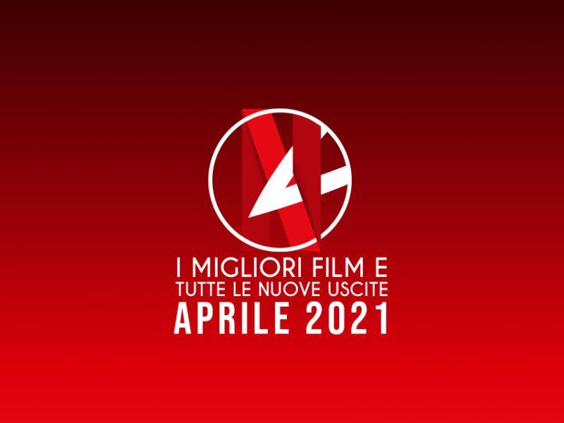 Netflix: tutte le novità di aprile 2021