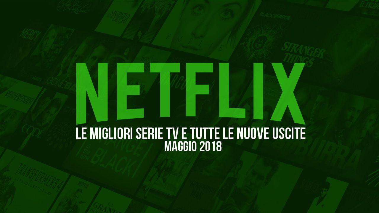 Netflix: Tutte le serie TV da vedere a maggio 2018