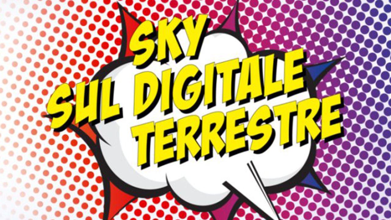 speciale Sky sbarca sul digitale terrestre dal 5 giugno: 15 canali a 19.90 Euro mensili
