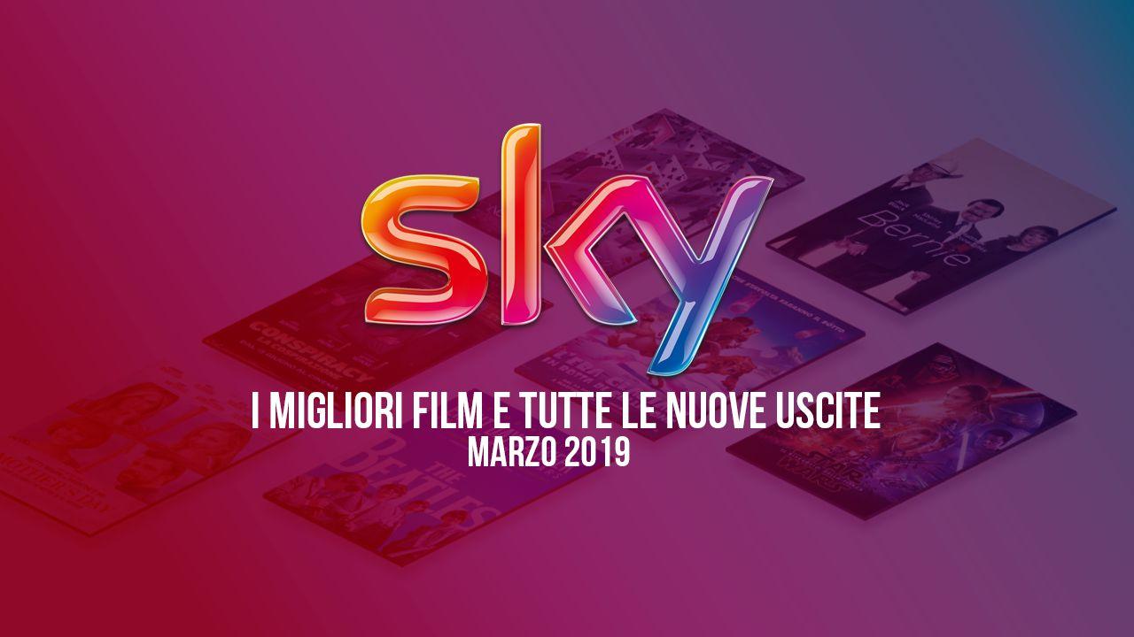 speciale Sky: i tre film più attesi e tutte le prime TV di marzo 2019