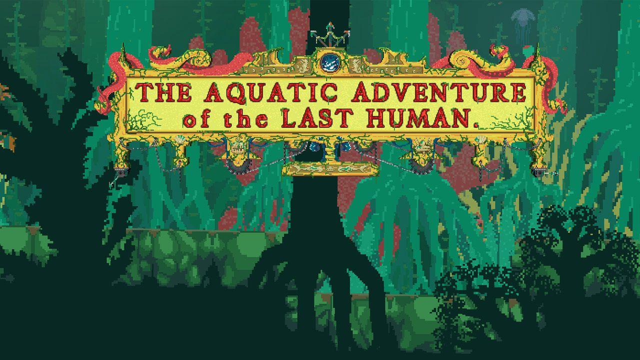 recensione The Aquatic Adventure of the Last Human