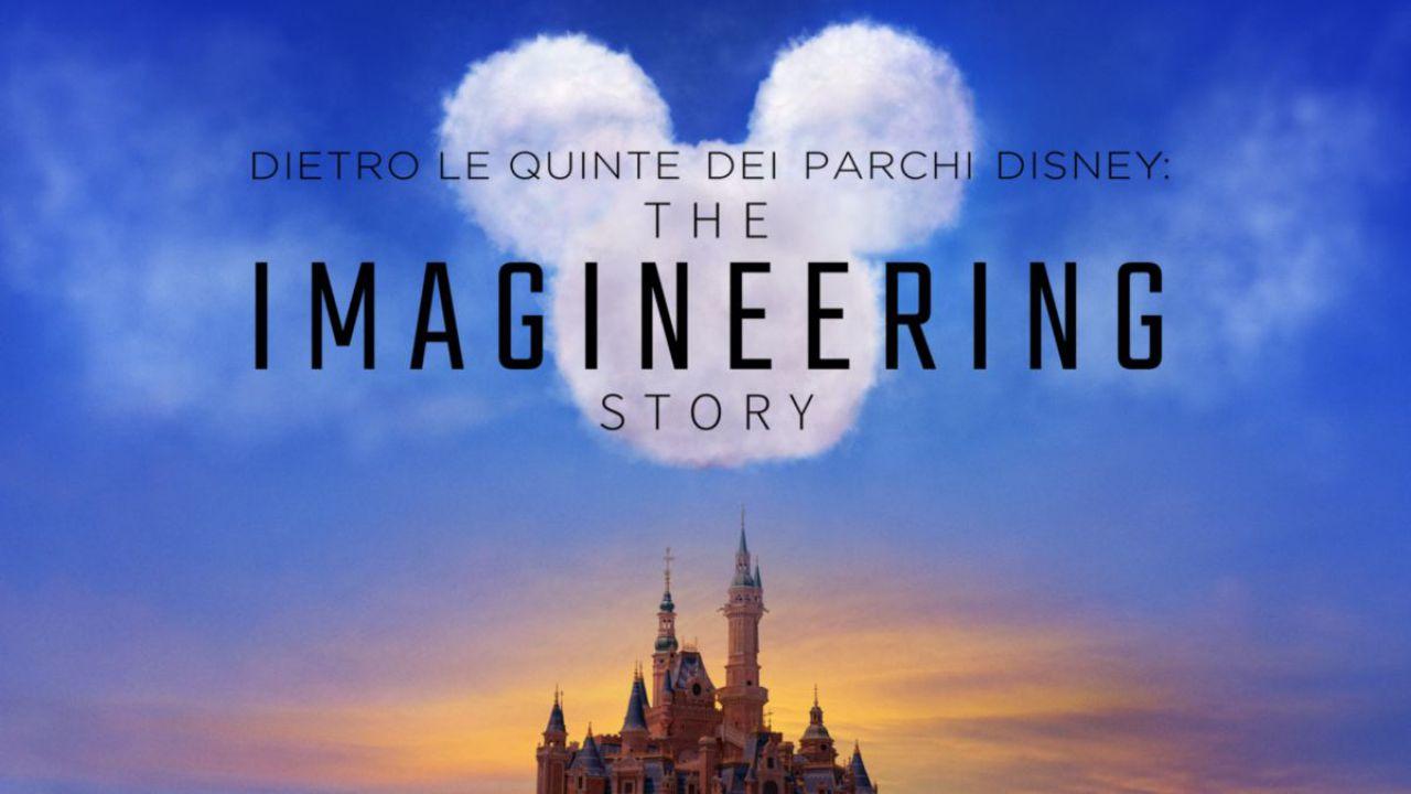 The Imagineering Story: la magica mini docuserie su Disney+