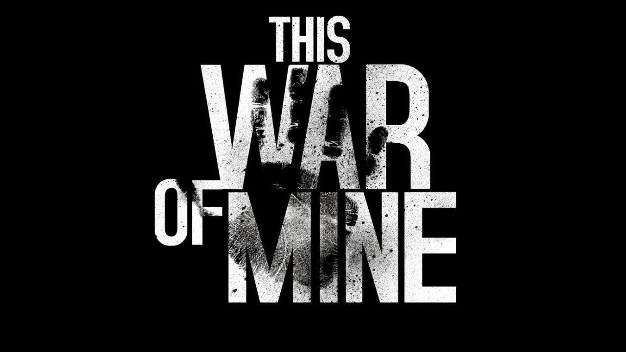 provato This War of Mine