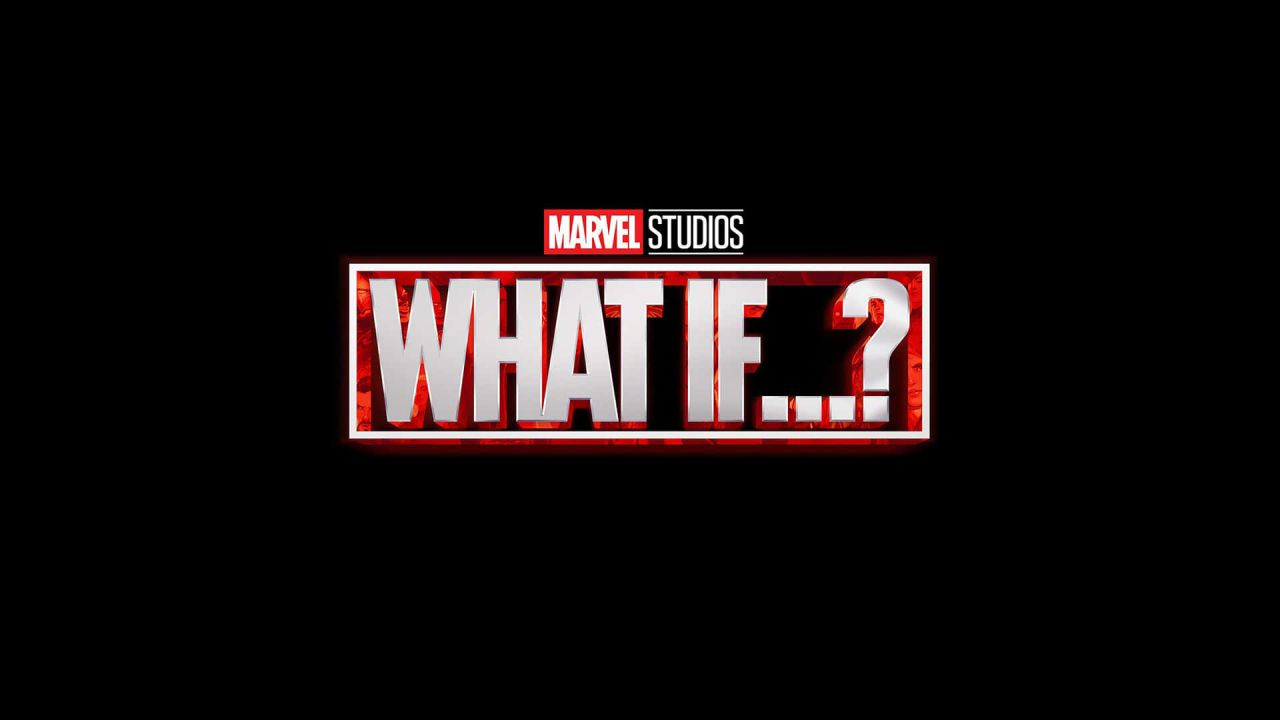 speciale Tutti i 'What If' che vorremmo nel Marvel Cinematic Universe su Disney+
