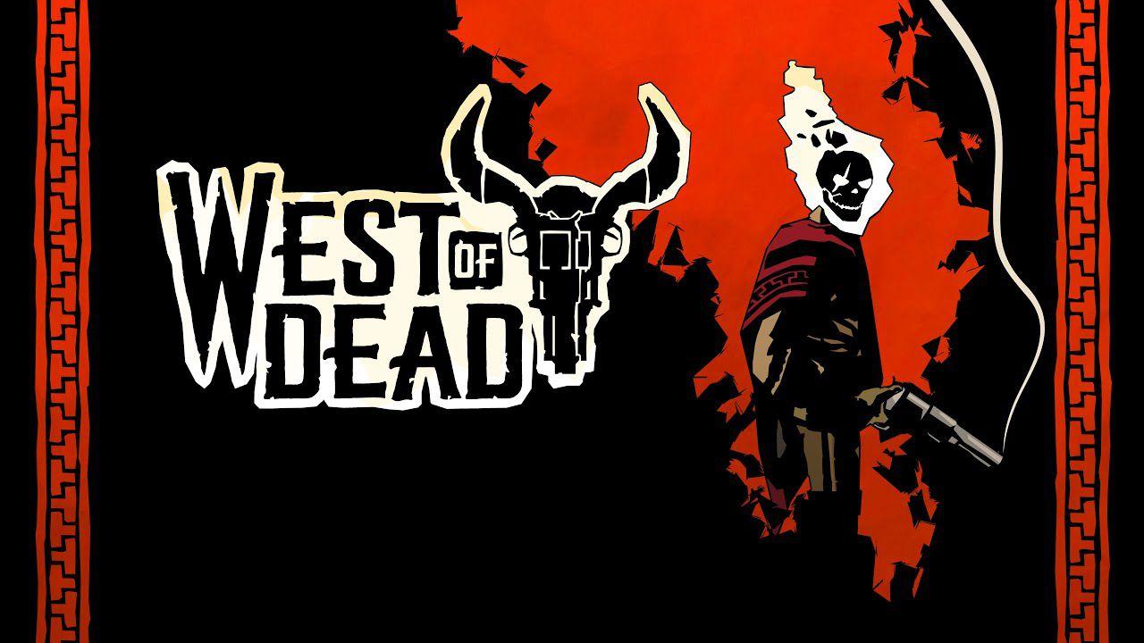 West of Dead Recensione: un roguelite tra Hellboy e Dead Cells