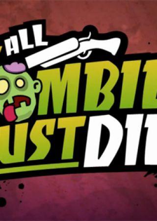 All Zombies Must Die