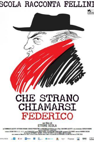 Che Strano Chiamarsi Federico! - Scola racconta Fellini