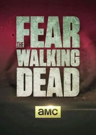 Fear The Walking Dead - Stagione 1