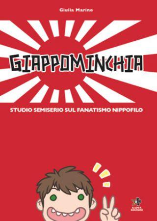 Giappominchia Studio semiserio sul fanatismo nippofilo