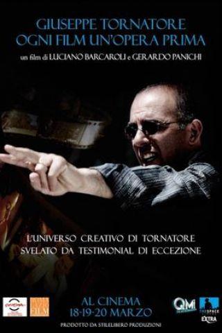 Giuseppe Tornatore - Ogni film un'opera prima