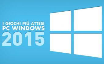 I Giochi più Attesi del 2015 - PC