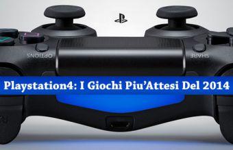 I Giochi più Attesi del 2015 - PS4
