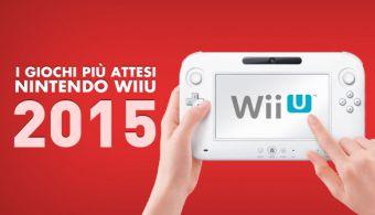 I Giochi più Attesi del 2015 - Wii U