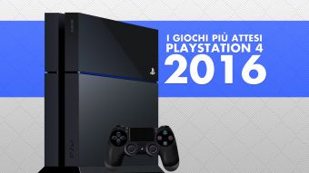 I Giochi più Attesi del 2016 - PS4