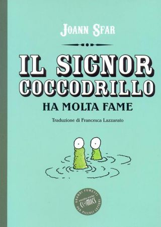 Il Signor Coccodrillo ha Molta Fame