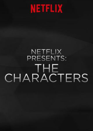 Netflix Presents: The Characters - Stagione 1
