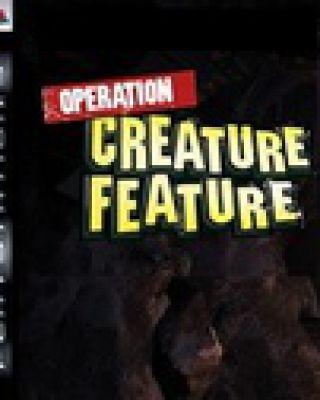 Operation: Creature Feature