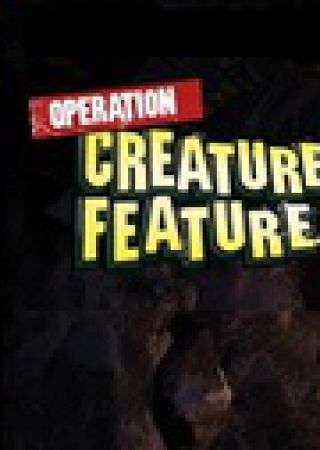 Operation: Creature Feature