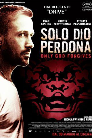 Solo Dio Perdona - Only God Forgives