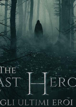 the Last Heroes: Gli Ultimi Eroi
