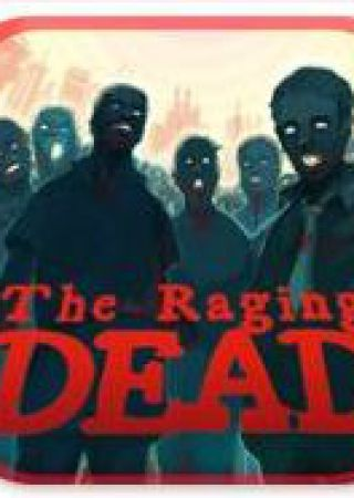The Raging Dead