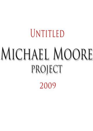 Untitled Michael Moore Project