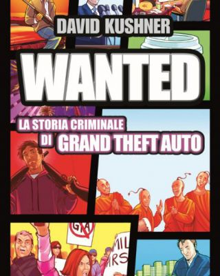 Wanted La Storia Criminale Di Grand Theft Auto