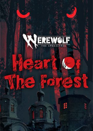 Werewolf: The Apocalypse Heart of the Forest