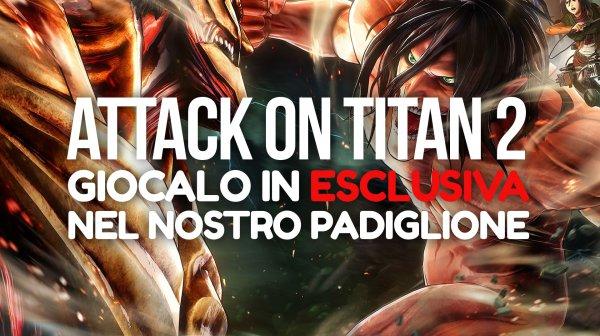 Attack on Titan 2 giocabile al Padiglione Everyeye.it a Lucca Comics & Games!