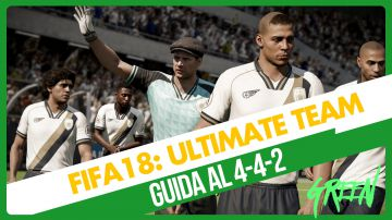 Video fifa 18 ultimate team: le strategie de il green per vincere con il modulo 4-4-2