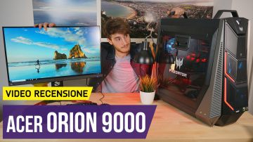 Video super pc da gaming: acer predator orion 9000 - recensione in 4k