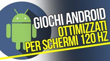 Video rog phone 2: cinque giochi android con supporto agli schermi 120 hz