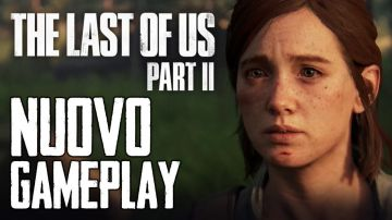 Video the last of us parte 2: il nuovo video gameplay dallo state of play!