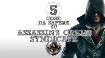 5 Cose da Sapere su... Assassin's Creed Syndicate