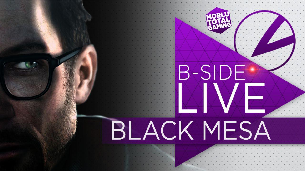B-Side con Morlu Total Gaming: Black Mesa giocato in diretta su Twitch stasera alle 21:00