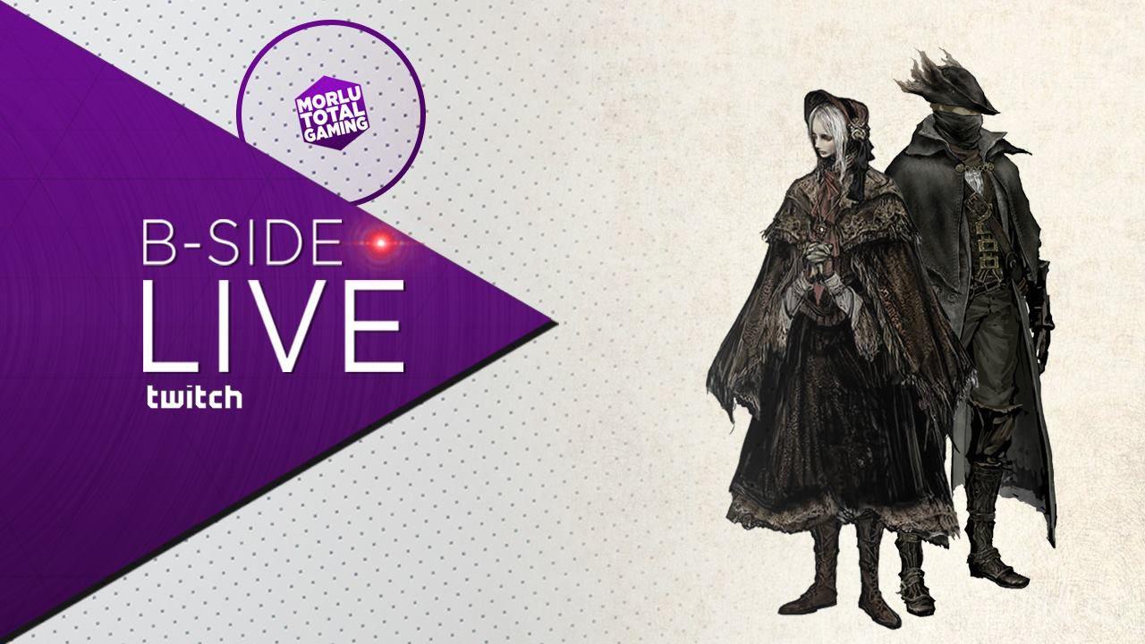 B-Side con Morlu Total Gaming: Bloodborne giocato in diretta su Twitch alle 21:00