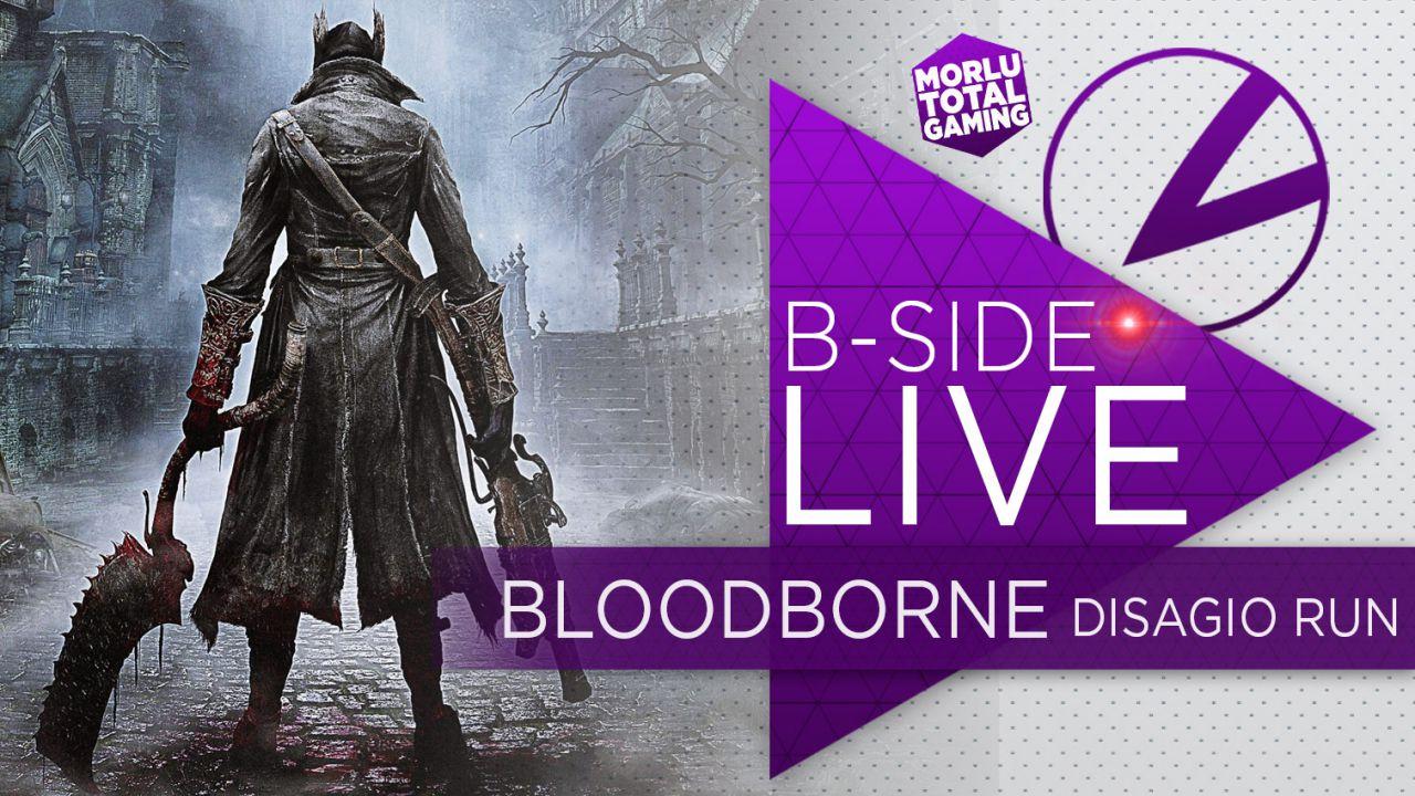 B-Side con Morlu Total Gaming: disagio run di Bloodborne questa sera alle 21:00