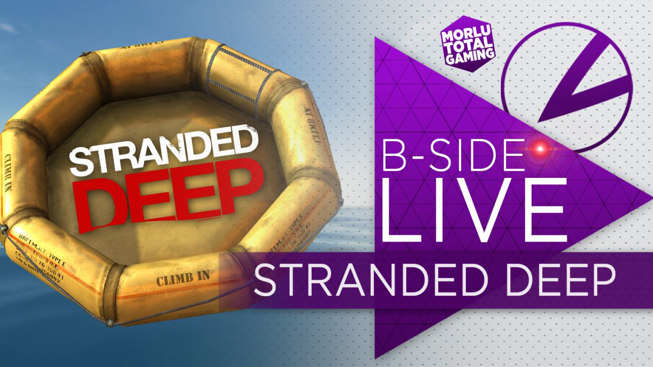 B-Side con Morlu Total Gaming: Stranded Deep giocato su Twitch alle 21:00
