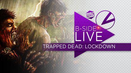 B-Side con Morlu Total Gaming: Trapped Dead Lockdown giocato su Twitch - Replica 22/05/2015