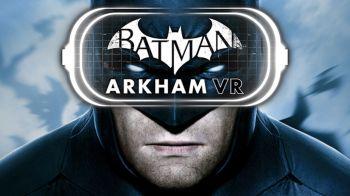 Batman Arkham VR: ecco un video gameplay in Realtà Mista
