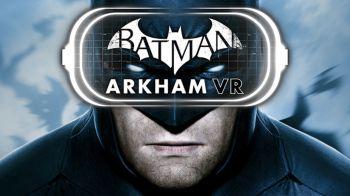Batman: Arkham VR è entrato in fase gold