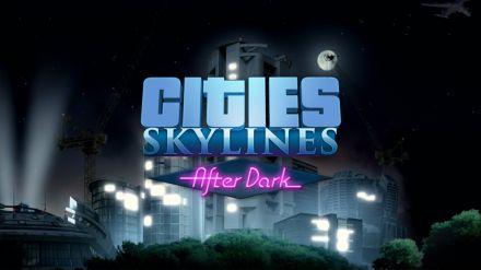 Cities Skylines è splendido anche di notte con l'espansione: After Dark
