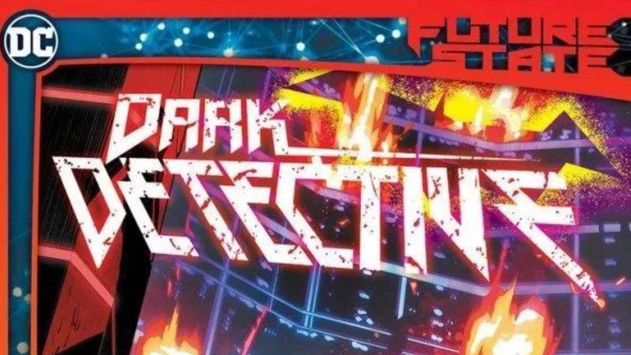 DC Future State: Dark Detective, uno dei più celebri villain di Batman è morto?