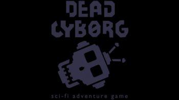Dead Cyborg: avventura sci-fi gratuita