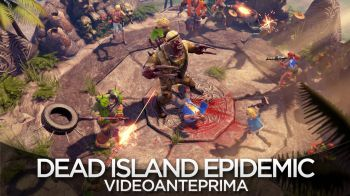 Dead Island Epidemic: nuovo trailer per il gameplay