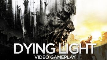 Dying Light : Gameplay Off Screen