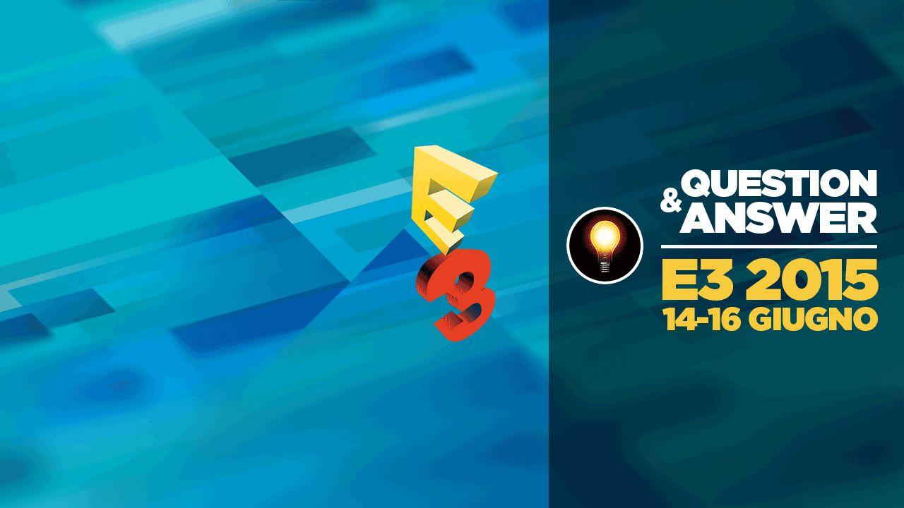 E3 2015 - Domande e risposte con la redazione - Replica 04/06/2015