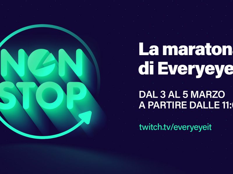 Everyeye Non Stop: 48 hours of live broadcast from 3 to 5 March with lots of contents